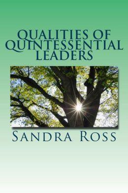Qualities of Quintessential Leaders