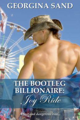 The Bootleg Billionaire: Joy Ride (A Contemporary Erotic Romance)