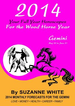 GEMINI 2014 Your Full Year Horoscopes For The Wood Horse Year