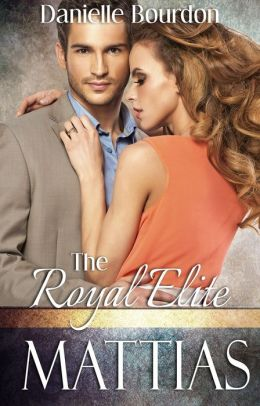 The Royal Elite: Mattias (Elite, Book 1)