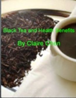 Black Tea And Health Benefits: A Consumer's Guide On What Black Tea Is Good For, Types Of Black Tea, Black Tea Benefits, Grading of Tea, Side Effects and Plucking