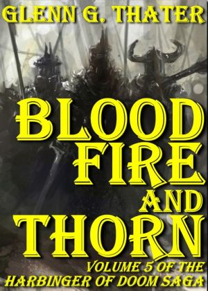 Blood, Fire, and Thorn (Harbinger of Doom - Volume 5)