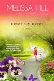 Book Cover Image. Title: Never Say Never (Lakeview), Author: Melissa Hill