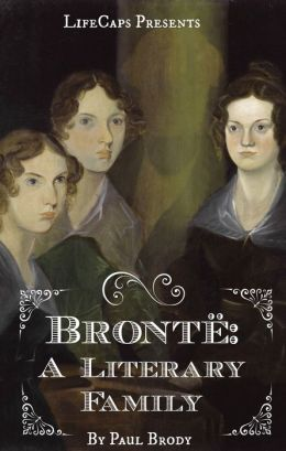 Brontë: A Biography of the Literary Family