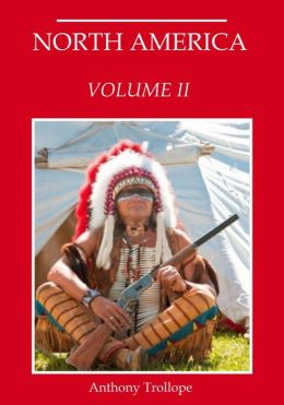 North America : Volume II (Illustrated)