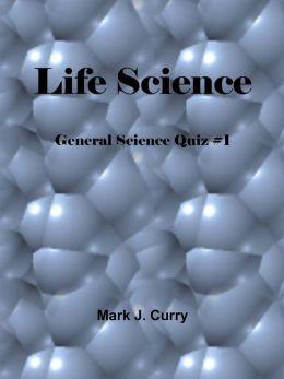 Life Science: General Science Quiz #1