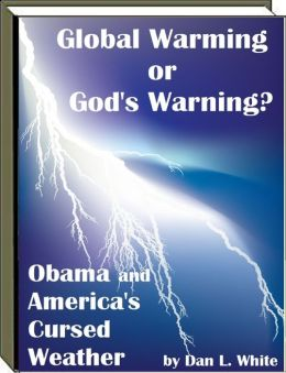 Global Warming or God's Warning: Obama and America's Cursed Weather