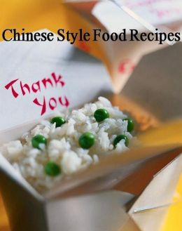 DIY Recipes Guide on Cooking Chinese Style - The collection of 100 Chinese recipes....CookBook...