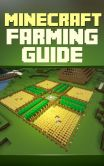 Book Cover Image. Title: Minecraft Farming Guide:  The Ultimate Guide To Farming Mob, Villagers, Wheat And More!, Author: Unknown