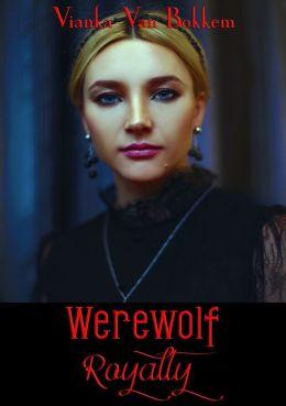 Werewolf Royalty (vampires and werewolves)