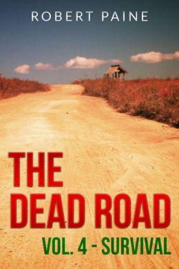 The Dead Road: Vol. 4 - Survival