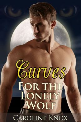 Curves for the Lonely Wolf (BBW Paranormal Erotic Romance)