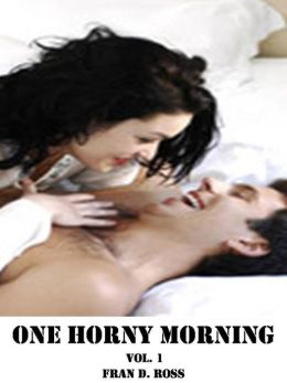 One Horny Morning Vol. 1 (Short Stories)