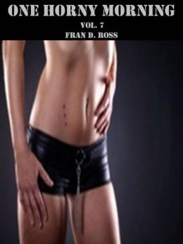 One Horny Morning Vol. 7 (Short Stories)
