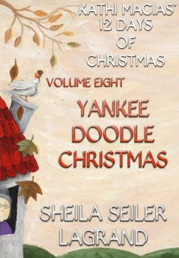 Kathi Macias' 12 Days of Christmas - Volume 8 - Yankee Doodle Christmas