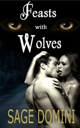 Feasts with Wolves (Paranormal Shape Shifter Romance)