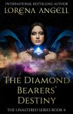 Book Cover Image. Title: The Diamond Bearers' Destiny, Author: Lorena Angell
