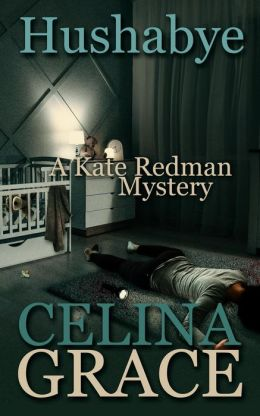 Hushabye (A Kate Redman Mystery: Book 1)