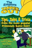 Book Cover Image. Title: The Simpsons Tapped Out - Tips, Tales & Trivia From the Most Popular Freemium Game Ever!, Author: Patric Miller