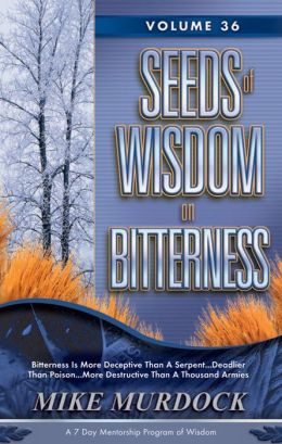 Seeds of Wisdom on Bitterness, Volume 36