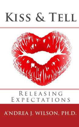 Kiss & Tell: Releasing Expectations