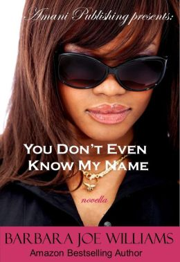 You Don't Even Know My Name (novella)