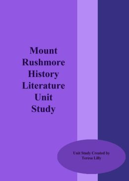 Mount Rushmore History Literature Unit Study