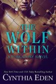 Book Cover Image. Title: The Wolf Within, Author: Cynthia Eden