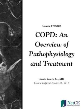 COPD: An Overview of Pathophysiology and Treatment