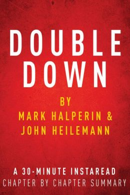 Double Down by Mark Halperin & John Heilemann - A 30-minute Chapter-by-Chapter Summary
