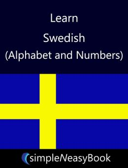 Learn Swedish(Alphabet and Numbers) - simpleNeasyBook