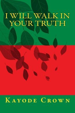 I will walk in your truth (Holiness, #1)