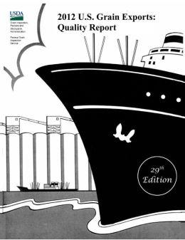 2012 U.S. Grain Exports: Quality Report