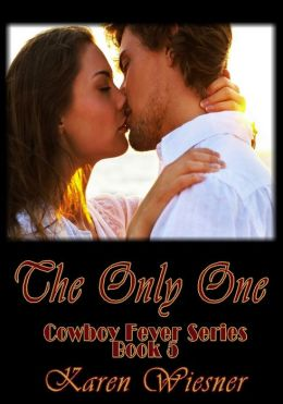 The Only One (Cowboy Fever Series Book 5)
