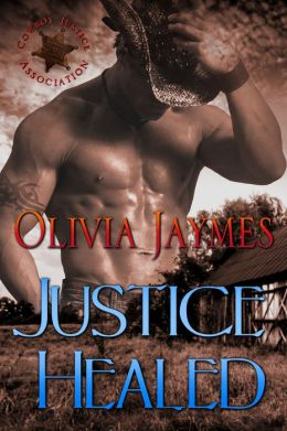 Justice Healed (Cowboy Justice Association Book 2)