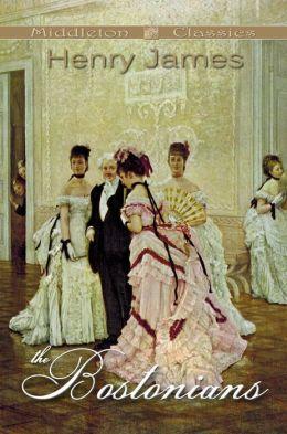 The Bostonians (Middleton Classics)