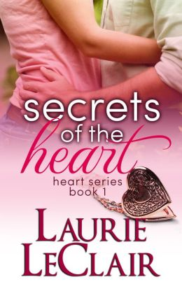Secrets Of The Heart (Book 1, The Heart Series)
