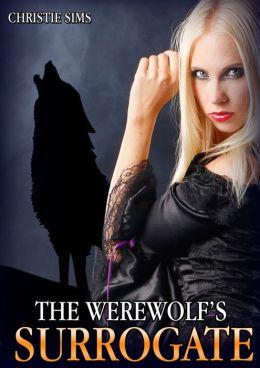 The Werewolf's Surrogate (Werewolf Monster Beast Sex Erotic Romance)