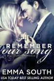 Book Cover Image. Title: Remember Our Song:  A Billionaire Romance, Author: Emma South