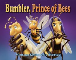 Bumbler, Prince of Bees (ebook for iOS & Nook)