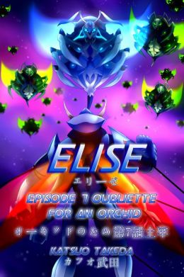 ELISE Episode 7 : Oubliette for an Orchid