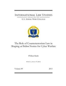 The Role of Counterterrorism Law in Shaping ad Bellum Norms for Cyber Warfare