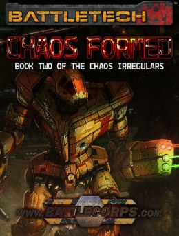 BattleTech: Chaos Formed (Book Two of the Chaos Irregulars)