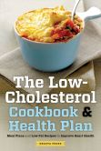 Book Cover Image. Title: The Low Cholesterol Cookbook & Health Plan: Meal Plans and Low-Fat Recipes to Improve Heart Health, Author: Shasta Press