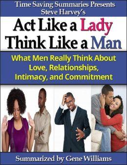 Time Saving Summaries Presents Steve Harvey's: Act Like a Lady, Think Like a Man