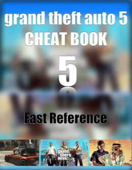 Grand Theft Auto 5 Cheat Codes Book