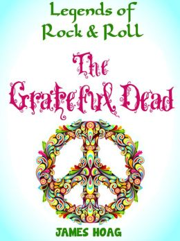 Legends of Rock & Roll - The Grateful Dead