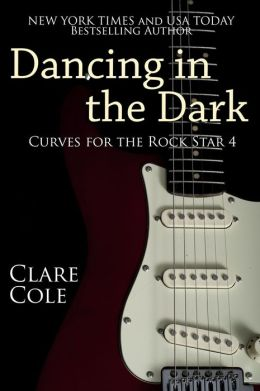 Dancing in the Dark (Curves for the Rock Star 4 - BBW Rockstar Erotic Romance)