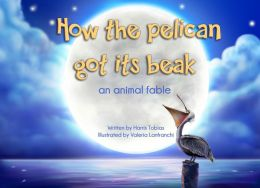 How The Pelican Got Its Beak