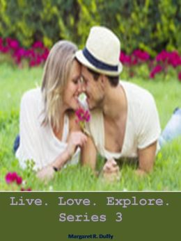 Live.Love.Explore. Series 3 (Short Stories)